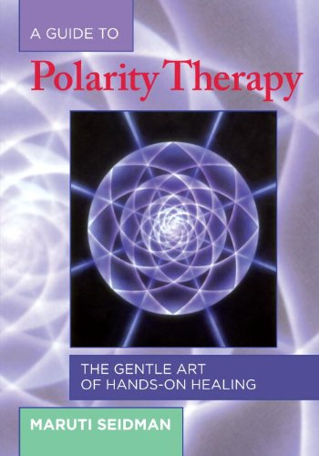 a-guide-to-polarity-therapy-gentle-art-of-hands-on-healing