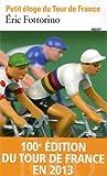 Petit éloge du Tour de France / Éric Fottorino | Fottorino, Éric (1960-....). auteur