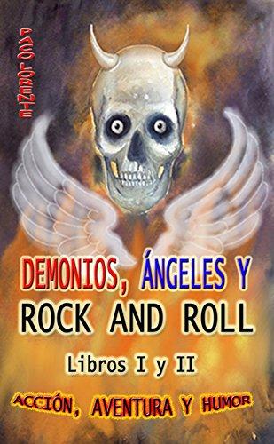DEMONIOS, ÁNGELES Y ROCK AND ROLL. LIBROS I y II. por Paco Lorente