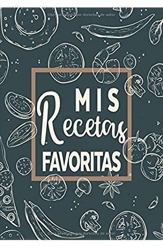 Mis Recetas Favoritas: Libro de recetas mis platos