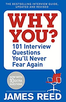 Why You?: 101 Interview Questions You'll Never Fear Again by [Reed, James]