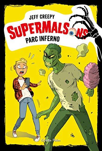 Supermalsons. Parc Inferno (Catalan Edition) por Jeff Creepy