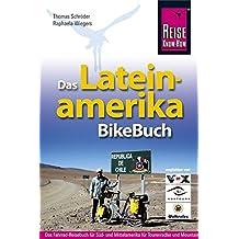 Lateinamerika BikeBuch: Süd- und Mittelamerika für Tourenradler und Mountainbiker (Rad & Bike)