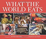 What the World Eats by Peter Menzel (2008-08-15)