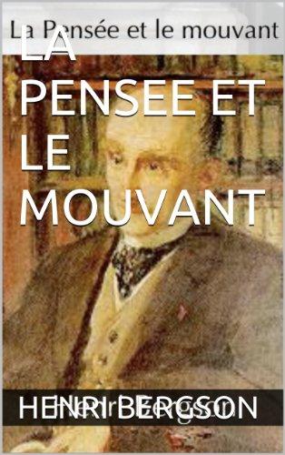 LA PENSEE ET  LE MOUVANT (French Edition)