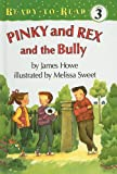 Pinky and Rex and the Bully (Ready-To-Read: Level 3)