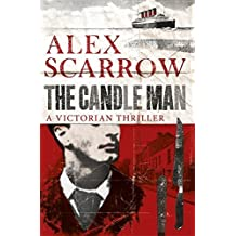 The Candle Man by Alex Scarrow (2012-04-26)
