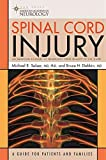 [Spinal Cord Injury: A Guide for Patients and Families] (By: Michael E. Selzer) [published: July, 2008]