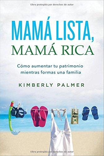 Mama Lista, Mama Rica: Como Aumentar Tu Patrimonio Mientras Formas Una Familia