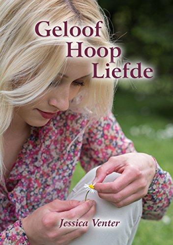 Geloof Hoop Liefde (Afrikaans Edition) (Hoop Jessica)
