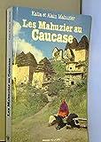 Les Mahuzier au Caucase