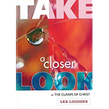 Take a Closer Look: At the Claims of Christ