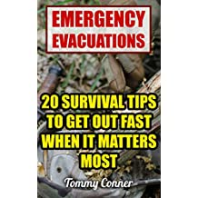 Emergency Evacuations: 20 Survival Tips To Get Out Fast When it Matters Most (English Edition)