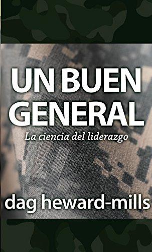 Un buen general : La ciencia del liderazgo por Dag Heward-Mills