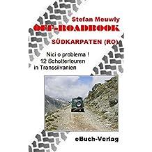 Off-Roadbook - Südkarpaten (RO): Nici o problema! 12 Schottertouren in Transsilvanien