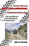 Off-Roadbook - Südkarpaten (RO): Nici o problema! 12 Schottertouren in Transsilvanien - Stefan Meuwly