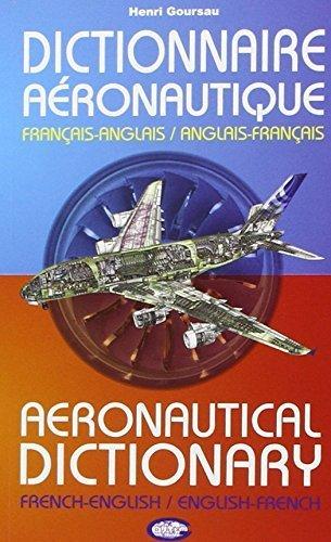Dictionnaire aéronautique français-anglais et anglais-français by Henri Goursau (2012-01-04)