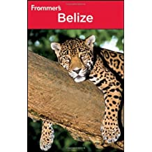 Frommer's Belize (Frommer's Complete Guides) by Eliot Greenspan (2011-01-11)
