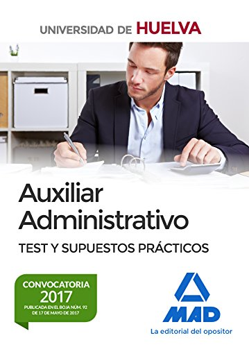 Auxiliar Administrativo de la Universidad de Huelva. Test y supuestos prácticos