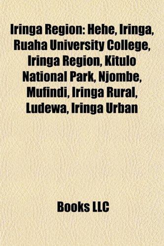 Iringa Region: Hehe, Iringa, Ruaha University College, Kitulo National Park, Njombe, Mufindi, Iringa Rural, Ludewa, Iringa Urban