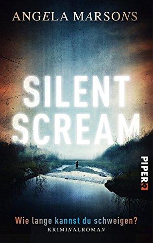 Preisvergleich Produktbild Silent Scream – Wie lange kannst du schweigen: Kriminalroman (Kim-Stone-Reihe, Band 1)