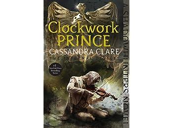 Clockwork Prince (Infernal Devices (Paperback))