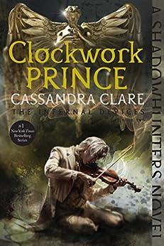 Clockwork Prince (The Infernal Devices Book 2) (English Edition) von [Clare, Cassandra]