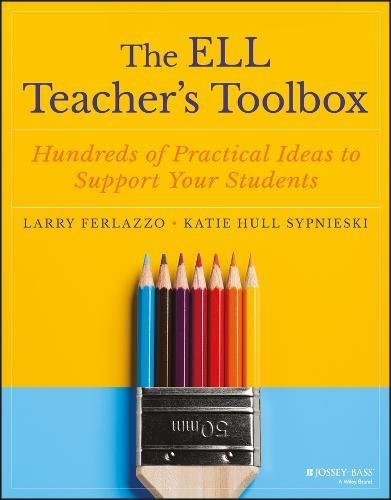 The ELL Teacher′s Toolbox: Hundreds of Practical Ideas to Support Your Students
