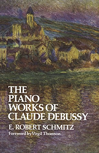 The Piano Works of Claude Debussy (Dover Books on Music) por E. Robert Schmitz