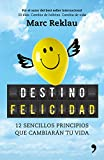Destino felicidad: 12 sencillos principios que cambiarán tu vida (Fuera de Colección)