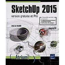 SketchUp 2015 version gratuite et pro by Jean-Luc Clauss