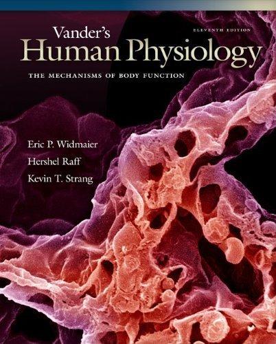 Vander's Human Physiology: The Mechanisms of Body Function with ARIS (HUMAN PHYSIOLOGY (VANDER)) 11th by Widmaier, Eric, Raff, Hershel, Strang, Kevin (2007) Hardcover