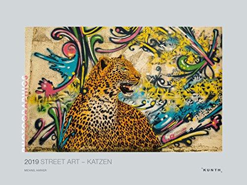 Street Art – Katzen 2019: Kalender 2019 (KUNTH Wandkalender Grau)