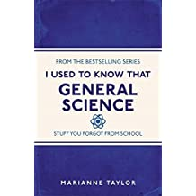 I Used to Know That: General Science by Marianne Taylor (2015-09-10)