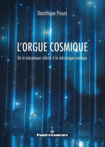 L'orgue cosmique: De la mécanique céleste à la mécanique cantique