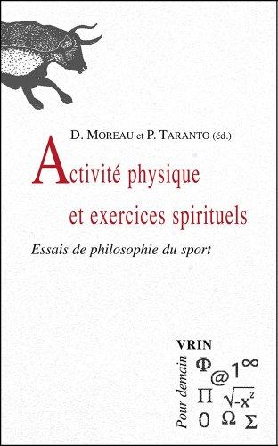 Activite physique et exercices spirituels. Essais de philosophie du sport