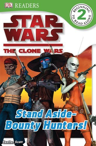 Star Wars Clone Wars: Stand Aside-Bounty Hunters! (DK Readers: Level 2) by Simon Beecroft (2009-12-07) par Simon Beecroft