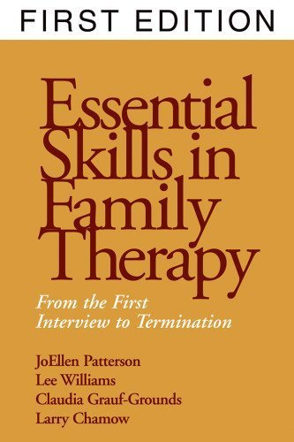 Essential Skills in Family Therapy: From the First Interview to Termination 1st edition by JoEllen Patterson, Lee Williams, Claudia Grauf-Grounds, Larr (1998) Hardcover