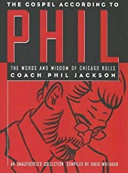 The Gospel According to Phil: The Words and Wisdom of Chicago Bulls Coach Phil Jackson: An Unauthorized Collection by Whitaker, Dave, Jackson, Phil (1997) Taschenbuch