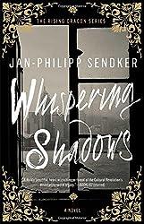 Whispering Shadows: A Novel (The Rising Dragon Series) by Jan-Philipp Sendker (2016-02-09)