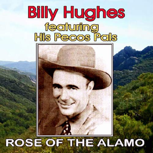 Billy Hughes: Rose Of The Alamo