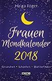 Frauen-Mondkalender 2018: Gesundheit - Schönheit - Wohlbefinden - Taschenkalender