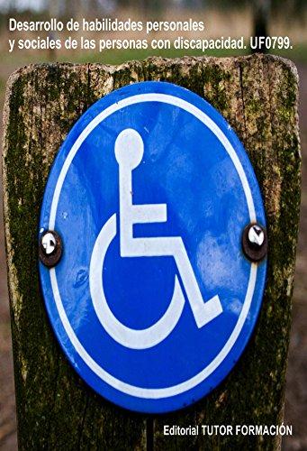 Descargar Libro Desarrollo de habilidades personales y sociales de las personas con discapacidad. UF0799 de Reyes Pérez Urquía