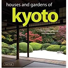 Houses and Gardens of Kyoto [ HOUSES AND GARDENS OF KYOTO ] by Daniell, Thomas (Author ) on Sep-10-2010 Hardcover
