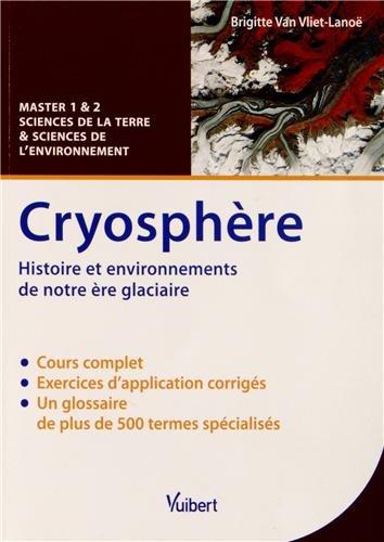 Cryosphère - Histoire et environnement de notre ère glaciaire - Master Sciences de la Terre et Sciences de l'environnement par Brigitte Van Vliet-Lanoë