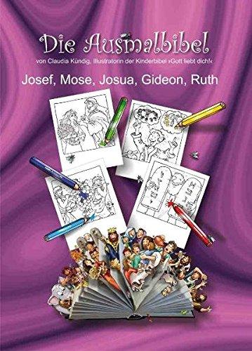 Die Ausmalbibel - Band 3: Josef, Mose, Josua, Gideon, Ruth
