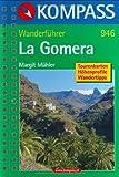 La Gomera: Wanderführer mit Tourenkarten, Höhenprofilen und Wandertipps - Margit Mühler