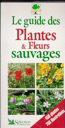 Le guide des plantes & fleurs sauvages