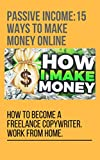 #6: PASSIVE INCOME:15 WAY TO MAKE MONEY ONLINE: PASSIVE INCOME FREELANCE WORK AT HOME
