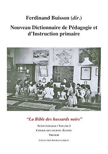 Nouveau Dictionnaire de Pedagogie et d'Instruction Primaire Volume 3 (Conseil - Egypte)